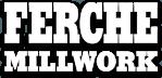 Ferche Millwork